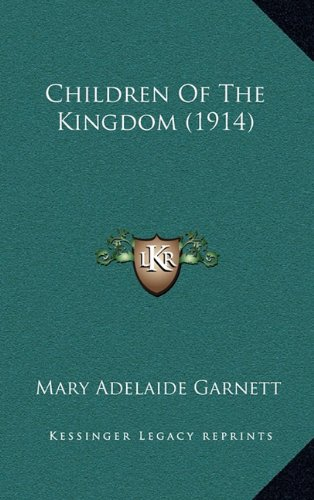 9781164279624: Children Of The Kingdom (1914)