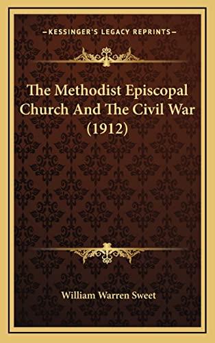 9781164280088: The Methodist Episcopal Church And The Civil War (1912)