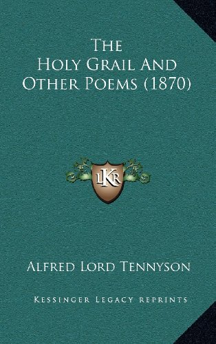9781164280965: The Holy Grail And Other Poems (1870)