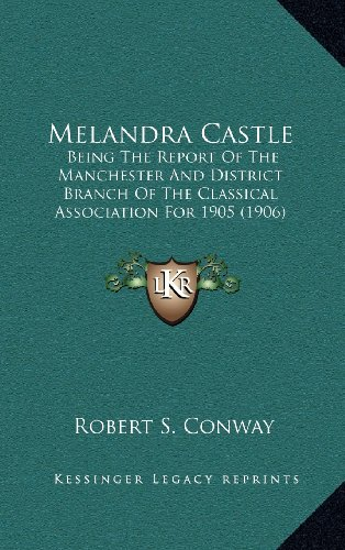9781164281016: Melandra Castle: Being the Report of the Manchester and District Branch of the Classical Association for 1905 (1906)