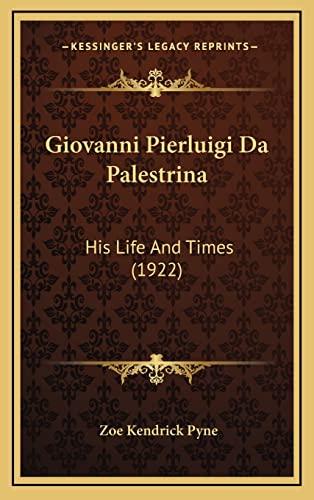 9781164281825: Giovanni Pierluigi Da Palestrina: His Life And Times (1922)