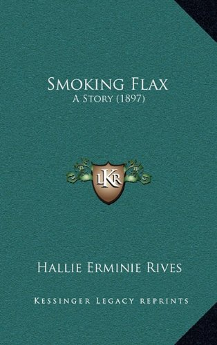9781164282471: Smoking Flax: A Story (1897)