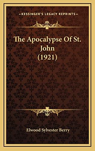 9781164282990: The Apocalypse Of St. John (1921)