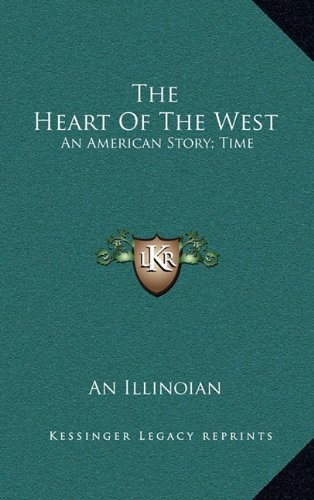 9781164283515: The Heart Of The West: An American Story; Time: 1860; Scene: On The Mississippi (1871)