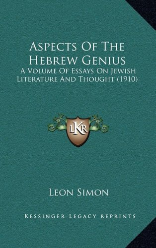 9781164284604: Aspects Of The Hebrew Genius: A Volume Of Essays On Jewish Literature And Thought (1910)
