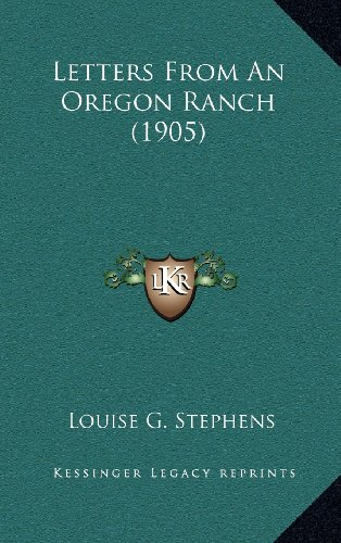 9781164285014: Letters From An Oregon Ranch (1905)