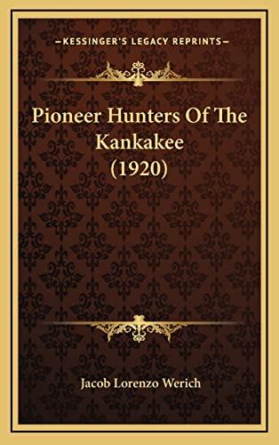 9781164285519: Pioneer Hunters Of The Kankakee (1920)
