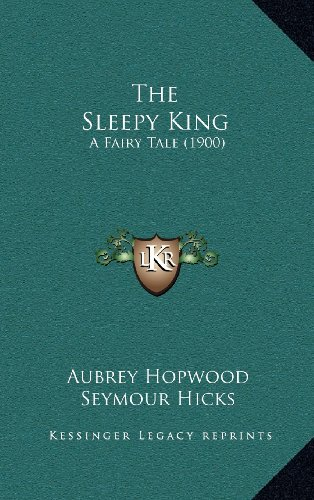 9781164285526: The Sleepy King: A Fairy Tale (1900)