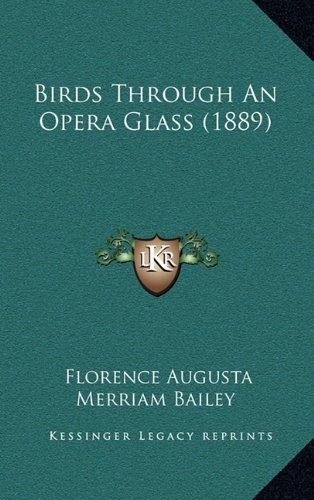 9781164286936: Birds Through An Opera Glass (1889)