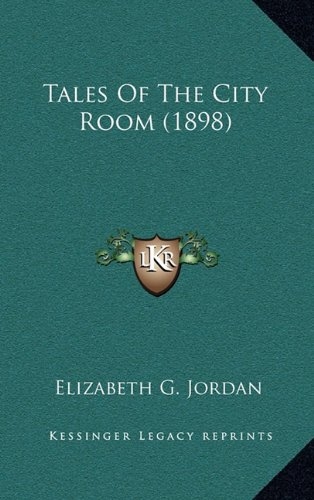 9781164287537: Tales of the City Room (1898)