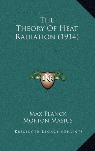 9781164288824: The Theory Of Heat Radiation (1914)