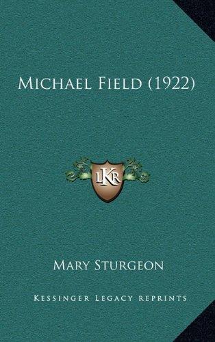 9781164290384: Michael Field (1922)