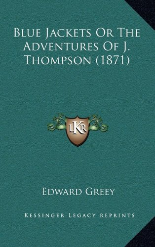 9781164290889: Blue Jackets or the Adventures of J. Thompson (1871)