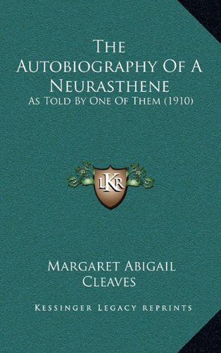 9781164292036: The Autobiography Of A Neurasthene: As Told By One Of Them (1910)