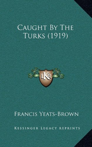 9781164293408: Caught By The Turks (1919)