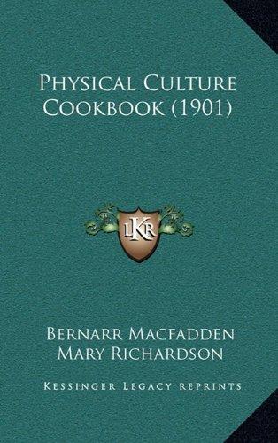 9781164293910: Physical Culture Cookbook (1901)