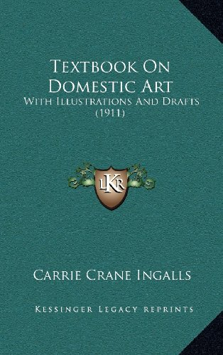 9781164295983: Textbook On Domestic Art: With Illustrations And Drafts (1911)