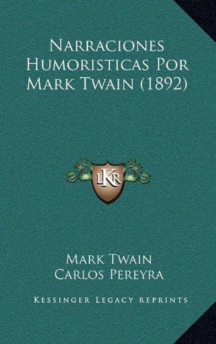 9781164297833: Narraciones Humoristicas Por Mark Twain (1892)