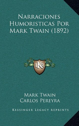 Narraciones Humoristicas Por Mark Twain (1892) (116429783X) by Twain, Mark