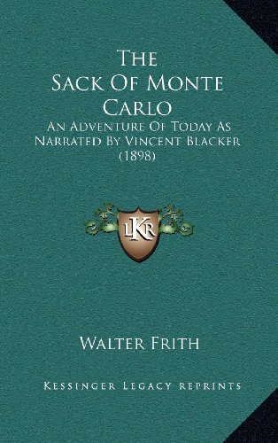 9781164298519: The Sack Of Monte Carlo: An Adventure Of Today As Narrated By Vincent Blacker (1898)