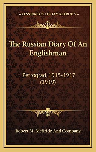 9781164300113: The Russian Diary Of An Englishman: Petrograd, 1915-1917 (1919)