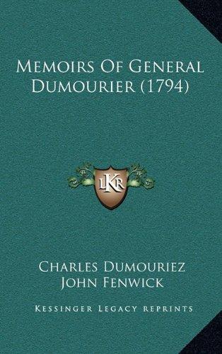 MEMOIRS OF GENERAL DUMOURIER: Dumourier; Fenwick, John (Trans. )