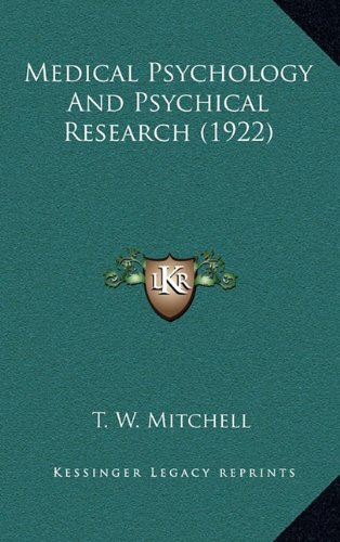 9781164301189: Medical Psychology And Psychical Research (1922)