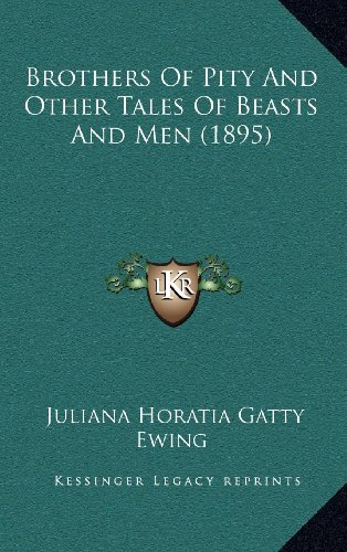 9781164301356: Brothers of Pity and Other Tales of Beasts and Men (1895)