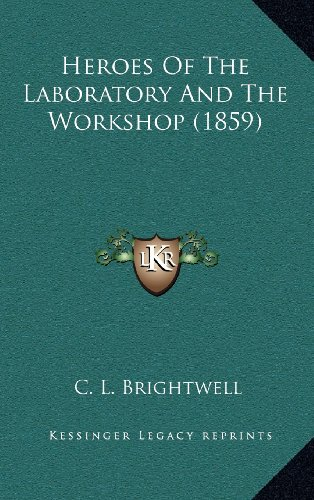9781164302353: Heroes Of The Laboratory And The Workshop (1859)