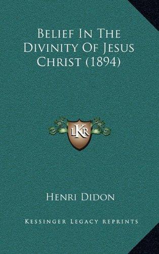 9781164303282: Belief in the Divinity of Jesus Christ (1894)