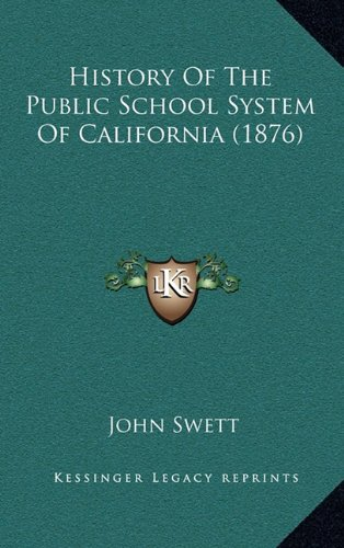 9781164303343: History Of The Public School System Of California (1876)