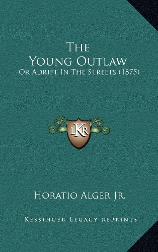 9781164303442: The Young Outlaw: Or Adrift In The Streets (1875)