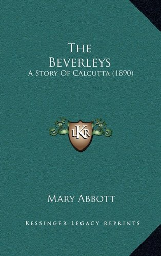 9781164304395: The Beverleys: A Story Of Calcutta (1890)