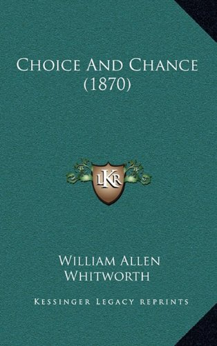 9781164304579: Choice And Chance (1870)