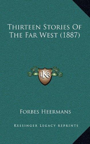 9781164304920: Thirteen Stories of the Far West (1887)