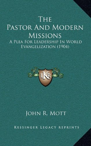 9781164305002: The Pastor And Modern Missions: A Plea For Leadership In World Evangelization (1904)