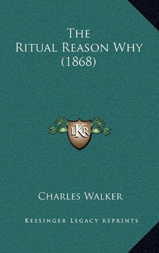 9781164305538: The Ritual Reason Why (1868)