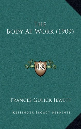 9781164306009: The Body at Work (1909)