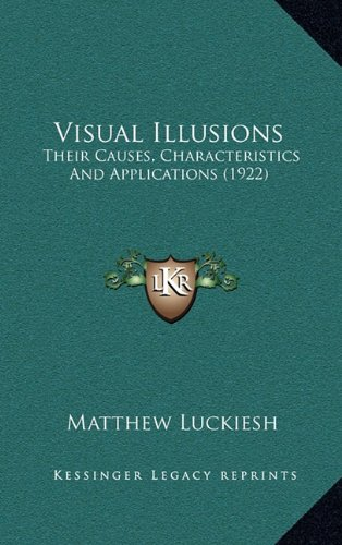 9781164307877: Visual Illusions: Their Causes, Characteristics And Applications (1922)