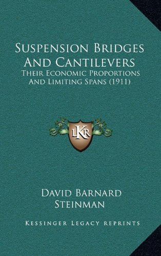 9781164309239: Suspension Bridges And Cantilevers: Their Economic Proportions And Limiting Spans (1911)