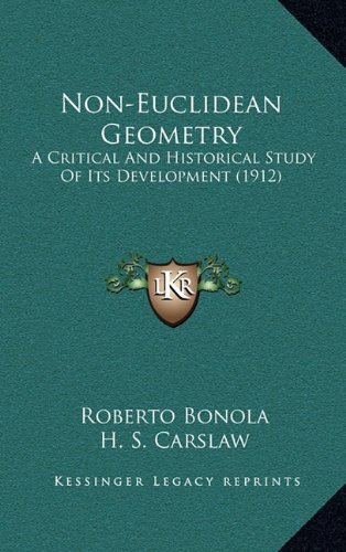 9781164315049: Non-Euclidean Geometry: A Critical And Historical Study Of Its Development (1912)