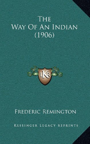 9781164315223: The Way Of An Indian (1906)