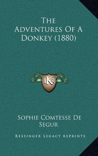 9781164317982: The Adventures of a Donkey (1880)