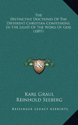 9781164318224: The Distinctive Doctrines Of The Different Christian Confessions, In The Light Of The Word Of God (1897)