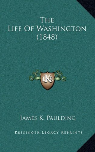9781164319511: The Life Of Washington (1848)