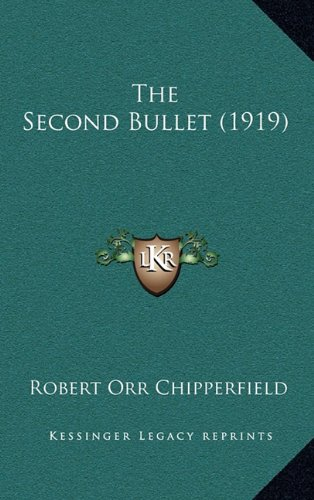 9781164320395: The Second Bullet (1919)