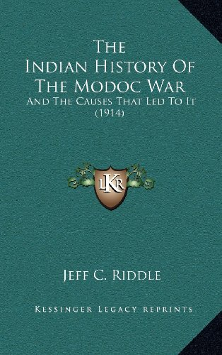 9781164320708: The Indian History Of The Modoc War: And The Causes That Led To It (1914)