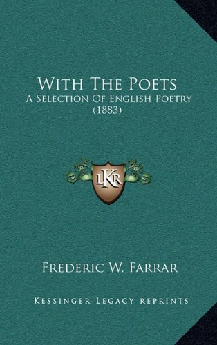 With The Poets: A Selection Of English Poetry (1883) (1164322826) by Farrar, Frederic W.