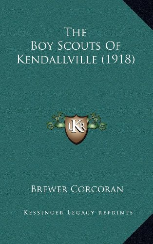 9781164323907: The Boy Scouts Of Kendallville (1918)