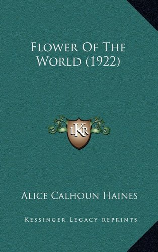 9781164324775: Flower Of The World (1922)